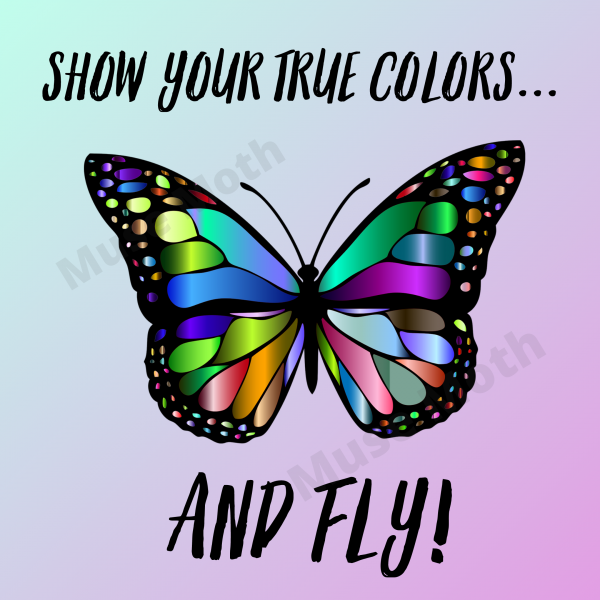 Show Your True Colors and Fly! with butterfly background pink and green Instagram post with watermark